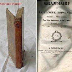 Libros antiguos: GRAMMAIRE DE LA LENGUE ESPAGNOLE 1839 .. DON FRANCISCO MARTÍNEZ. Lote 25640907