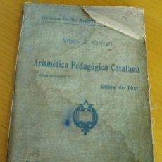 Libros antiguos: ARITMETICA PEDAGOGICA CATALANA 1905 EN CATALAN CURIOSA. Lote 5809657
