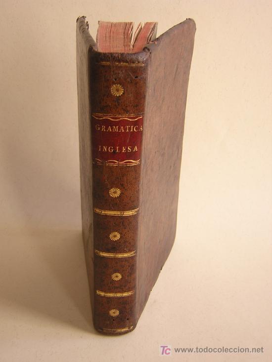 1811 - GRAMATICA DE LA LENGUA INGLESA QUE CONTIENE REGLAS PARA SU PRONUNCIACION - IMPRENTA REAL (Libros Antiguos, Raros y Curiosos - Cursos de Idiomas)