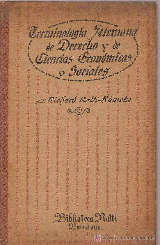 TERMINOLOGIA ALEMANA DE DERECHO Y DE CIENCIAS ECONOMICAS Y SOCIALES / R. RATTI. (Libros Antiguos, Raros y Curiosos - Cursos de Idiomas)