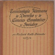 Libros antiguos: TERMINOLOGIA ALEMANA DE DERECHO Y DE CIENCIAS ECONOMICAS Y SOCIALES / R. RATTI.. Lote 26714793