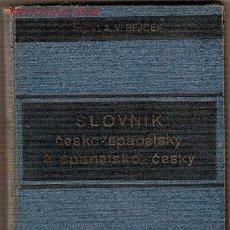 Libros antiguos: SLOVNÍK CESKO-SPANELSKY A SPANELSKO-CESKY... / ING. ST A. V. BEJCEK. PRAGA, 1930.. Lote 27109670