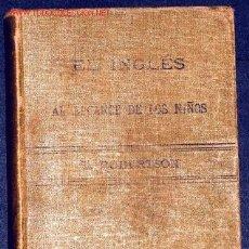 Libros antiguos: IDIOMAS. EL INGLÉS AL ALCANCE DE LOS NIÑOS, DE T. ROBERTSON. Lote 2779125