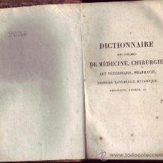 Libros antiguos: DICTIONNAIRE DEL TERMES DE MÉDICINE, CHIRURGIE, ART VÉTÉRINAIRE, PHARMACIE, HISTOIRE NATURELLE, ETC.. Lote 26359096