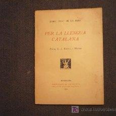 Libros antiguos: ENRIC PRAT DE LA RIBA-PER LA LLENGUA CATALANA. Lote 18946318