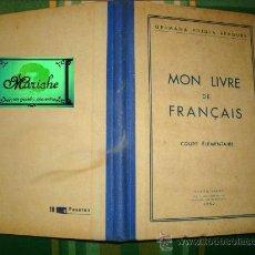 Libros antiguos: GERMANA PUJULÀ REBOURS, MON LIVRE DE FRANÇAIS, COURS ELÉMÉNT, 1952. RAMÓN FARRÉ. Lote 27467752