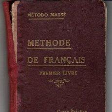 Libros antiguos: METHODE DE FRANÇAIS - METODO MASSE - PREMIER LIVRE CURSO PRACTICO AÑOS 1920. Lote 23638510