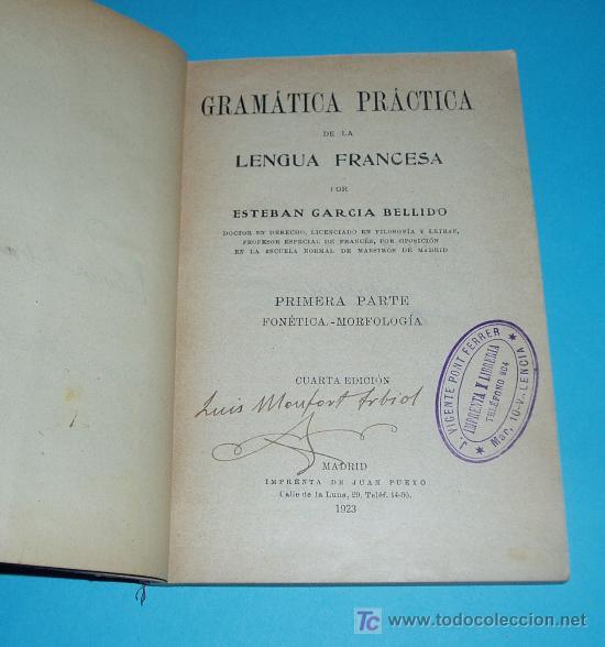 GRAMÁTICA PRÁCTICA DE LA LENGUA FRANCESA. ESTEBAN GARCIA BELLIDO ( L03 ) (Libros Antiguos, Raros y Curiosos - Cursos de Idiomas)