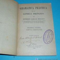 Libros antiguos: GRAMÁTICA PRÁCTICA DE LA LENGUA FRANCESA. ESTEBAN GARCIA BELLIDO ( L03 ). Lote 23885485