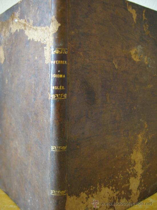 Libros antiguos: GRAMÁTICA INGLESA. AÑO 1852. POR D. FRANCISCO PIFERRER. 2ª EDICIÓN. - Foto 5 - 27157532