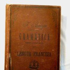 Libros antiguos: GRAMATICA LENGUA FRANCESA POR F. ARAUJO DE 1903. Lote 27616240