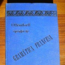 Libros antiguos: GRAMÁTICA FRANCESA, Y MÉTODO PARA APRENDERLA POR; OLLENDORFF 1898. Lote 26317320