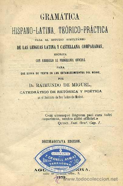 R. DE MIGUEL : GRAMÁTICA HISPANO LATINA (1879) (Libros Antiguos, Raros y Curiosos - Cursos de Idiomas)
