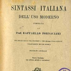 Libros antiguos: FORNACIARI : SINTASSI ITALIANA DELL'USO MODERNO (1897). Lote 28832832