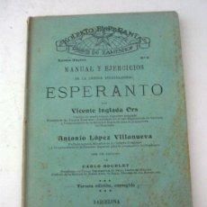 Libros antiguos: MANUAL Y EJERCICIOS - ESPERANTO POR VICENTE INGLADA ORS Y ANTONIO LOPEZ VILLANUEVA, INSCRIPCION 1929. Lote 29927790
