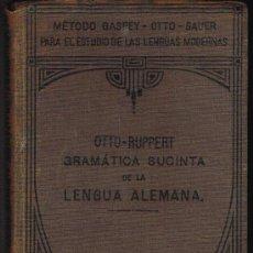 Libros antiguos: GRAMÁTICA SUCINTA DE LA LENGUA ALEMANA - EMILIO OTTO - AÑO 1926. Lote 30176114
