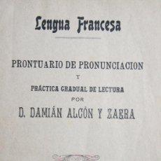 Libros antiguos: LENGUA FRANCESA PRONTUARIO DE PRONUNCIACION DAMIAN ALCON Y ZAERA 1906 CASTELLON. Lote 31374382