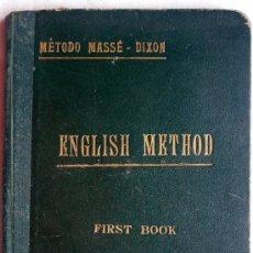 Libros antiguos: MÉTODO PRÁCTICO DE INGLÉS - MÉTODO MASSÉ-DIXON - PRIMERA PARTE - SIN FECHAR (AÑOS 20?). Lote 31774067