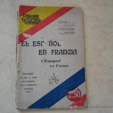 Libros antiguos: EL ESPAÑOL EN FRANCIA - COLLECTION POLYGLOTTE PICART - 1930. Lote 32277061
