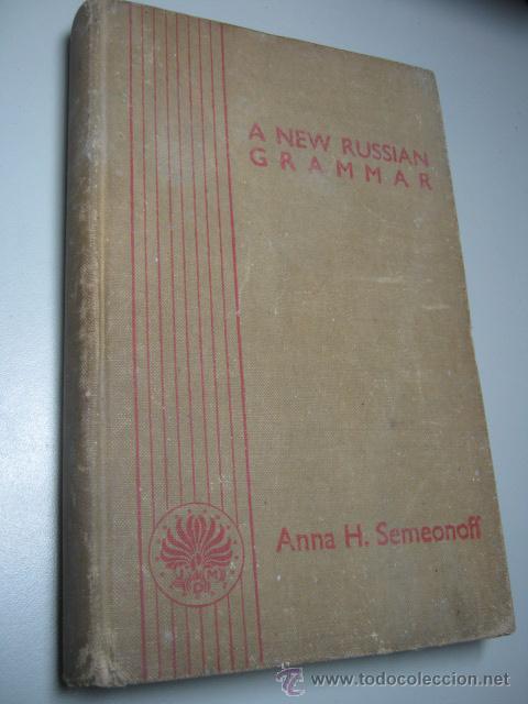 A NEW RUSSIAN GRAMMAR - GRAMATICA RUSO - INGLES - SEMEONOFF AÑO1937 (Libros Antiguos, Raros y Curiosos - Cursos de Idiomas)
