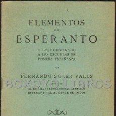 Libros antiguos: FERNANDO SOLER VALLS. ELEMENTOS DE ESPERANTO. CURSO DESTINADO A LAS ESCUELAS DE PRIMERA ENSEÑANZA. Lote 36130156