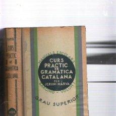 Libros antiguos: CURS PRACTIC DE GRAMATICA CATALANA - JERONI MARVA - BARCINO VOLUM I GRAU SUPERIOR AÑO 1934. Lote 37104930