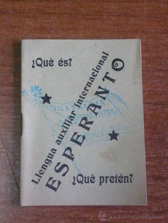 ESPERANTO, LLENGUA AUXILIAR INTERNACIONAL. ¿QUÈ ÉS? ¿QUÈ PRETÉN? (Libros Antiguos, Raros y Curiosos - Cursos de Idiomas)