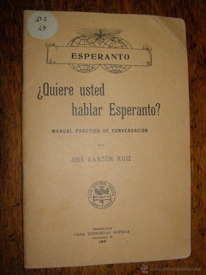 ¿QUIERE USTED HABLAR ESPERANTO? MANUAL PRÁCTICO DE CONVERSACIÓN - SOPENA - 1908 - (Libros Antiguos, Raros y Curiosos - Cursos de Idiomas)