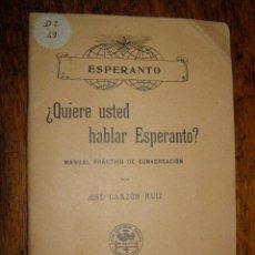 Libros antiguos: ¿QUIERE USTED HABLAR ESPERANTO? MANUAL PRÁCTICO DE CONVERSACIÓN - SOPENA - 1908 -. Lote 40285493