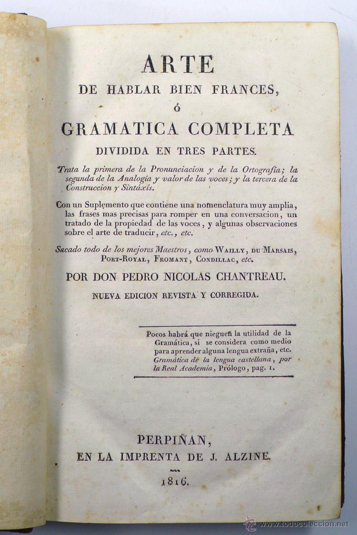 Libros antiguos: ARTE DE HABLAR BIEN FRANCÉS, GRAMÁTICA. PERPIÑÁN, J. ALZINE ED. AÑO 1816. 13X21 CM. - Foto 2 - 40800158