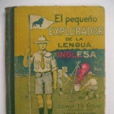 Libros antiguos: EL PEQUEÑO EXPLORADOR DE LA LENGUA INGLESA POR LEWIS TH. GIRAU. Lote 41118763