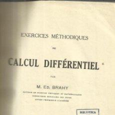 Libros antiguos: LIBRO EN FRANCÉS. CALCUL DIFFÉRENTIEL. M. ED. BRAHY. LIB. GAUTHIER-VILLARS. PARIS. 1927. Lote 41431719