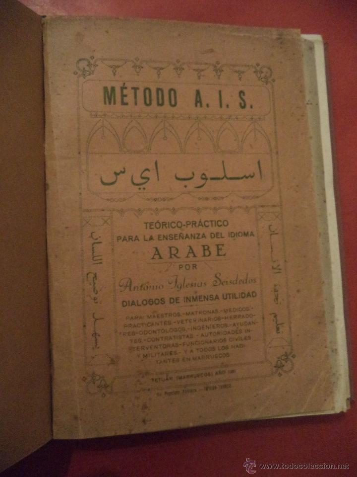 MÉTODO A. I. S. TEÓRICO-PRÉCTICO PARA LA ENSEÑANZA DEL IDIOMA ARABE. ANTONIO IGLESIA SEISDEDOS. (Libros Antiguos, Raros y Curiosos - Cursos de Idiomas)