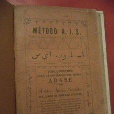 Libros antiguos: MÉTODO A. I. S. TEÓRICO-PRÉCTICO PARA LA ENSEÑANZA DEL IDIOMA ARABE. ANTONIO IGLESIA SEISDEDOS.. Lote 41523734