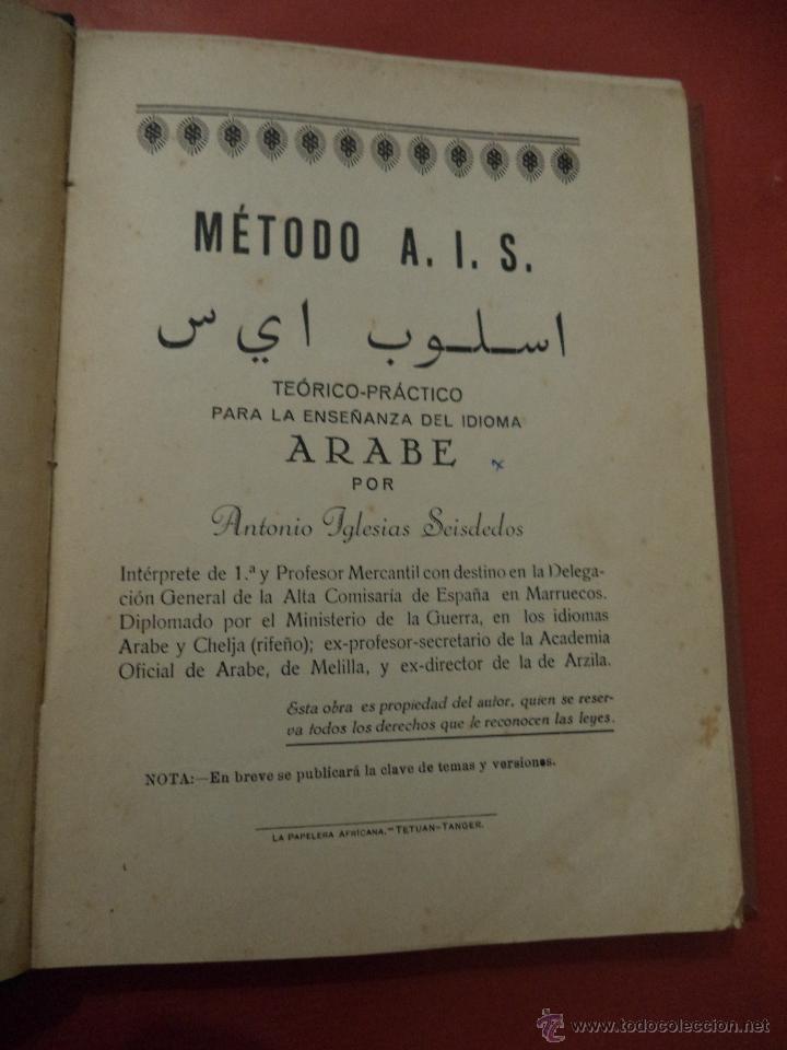Libros antiguos: MÉTODO A. I. S. TEÓRICO-PRÉCTICO PARA LA ENSEÑANZA DEL IDIOMA ARABE. ANTONIO IGLESIA SEISDEDOS. - Foto 2 - 164850121
