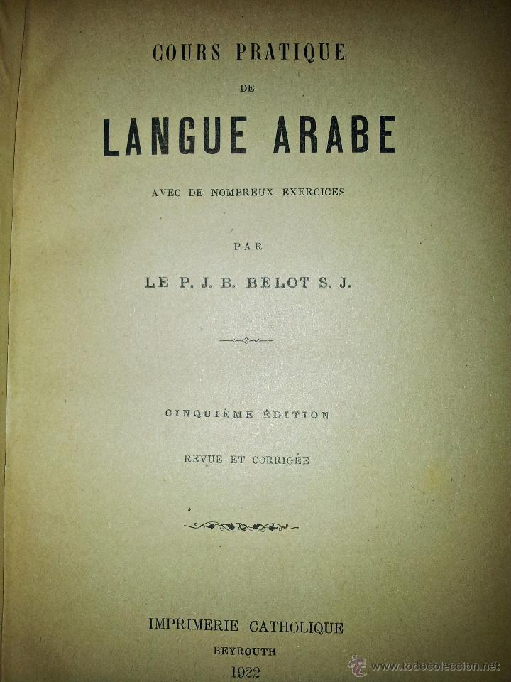 Libros antiguos: COURS DE LANGUE ARABE. CORRIGÉ DES EXERCICES. P. BELOT TEXTO FRANCÉS - ÁRABE. AÑO 1922. RARO - Foto 2 - 44057339
