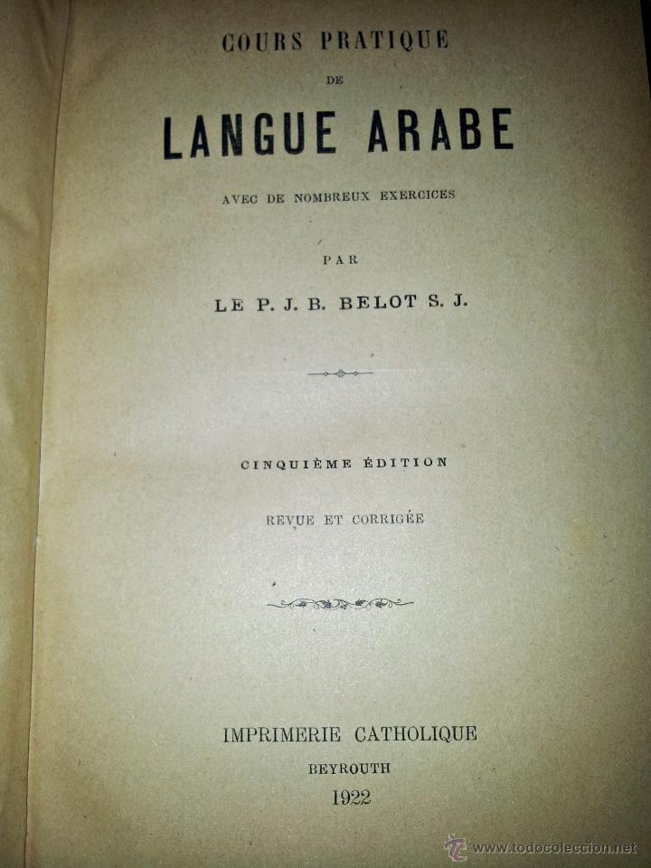 Libros antiguos: COURS DE LANGUE ARABE. CORRIGÉ DES EXERCICES. P. BELOT TEXTO FRANCÉS - ÁRABE. AÑO 1922. RARO - Foto 3 - 44057339