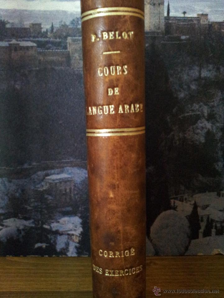 Libros antiguos: COURS DE LANGUE ARABE. CORRIGÉ DES EXERCICES. P. BELOT TEXTO FRANCÉS - ÁRABE. AÑO 1922. RARO - Foto 4 - 44057339