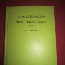 Libros antiguos: CONVERSACIÓN NIPO-BRASILEÑA POR K. TOMODA. Lote 44074095