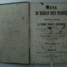 Libros antiguos: NICOLÁS CHANTREAU. ARTE DE HABLAR BIEN EL FRANCÉS O GRAMÁTICA FRANCESA. 1845. Lote 47750078