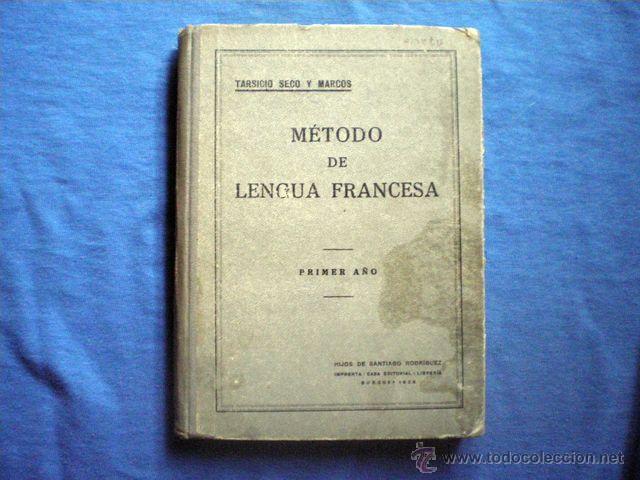 LIBRO METODO DE LENGUA FRANCESA 1936 PRIMER AÑO 6ª ED TARSICIO SECO Y MARCOS TAPA DURA (Libros Antiguos, Raros y Curiosos - Cursos de Idiomas)