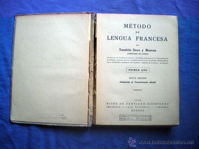 Libros antiguos: LIBRO METODO DE LENGUA FRANCESA 1936 PRIMER AÑO 6ª ED TARSICIO SECO Y MARCOS TAPA DURA - Foto 2 - 48286372