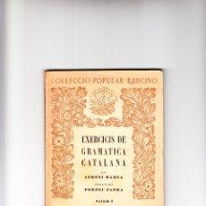 Libros antiguos: EXERCICIS DE GRAMÁTICA CATALANA PER JERONI MARVA VOL.1 ORTOGRAFÍA EDITORIAL BARCINO BARCELONA 1927. Lote 49332446