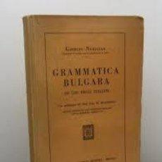 Libros antiguos: [FILOLOGÍA INDOEUROPEA; ESLAVA: ] NURIGIAN, GIORGIO. GRAMMATICA BULGARA AD USO DEGLI ITALIANI. 1930. Lote 49618659