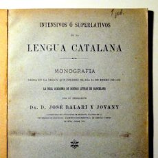 Libros antiguos: BALARI Y JOVANY, JOSÉ - INTENSIVOS O SUPERLATIVOS DE LA LENGUA CATALANA. MONOGRAFÍA - BARCELONA 1895. Lote 49732429