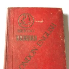 Libros antiguos: METODO VAUGHAN LONDON ENGLISH 3ª EDICION 1930. Lote 50191704