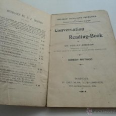 Libros antiguos: CONVERSATION AND READING BOOK - CH. VEILLET-ADDISON - ED. G. DELMAS - 1911. Lote 50661203