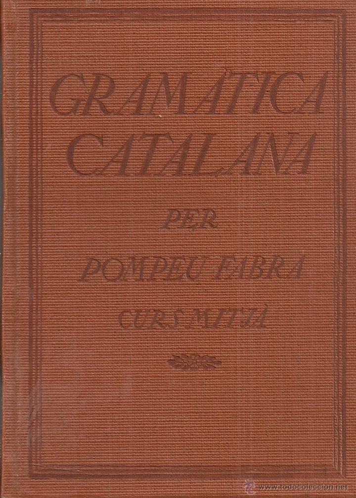 GRAMATICA CATALANA. CURS MITJA / POMPEU FABRA. BCN : ED. PEDAGOGICA, 1935. (Libros Antiguos, Raros y Curiosos - Cursos de Idiomas)