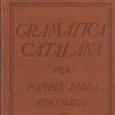 Libros antiguos: GRAMATICA CATALANA. CURS MITJA / POMPEU FABRA. BCN : ED. PEDAGOGICA, 1935.. Lote 51379970