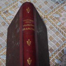 Libros antiguos: NOVISIMO CHANTREAU GRAMATICA FRANCESA DECIMO OCTAVA EDICION 1882. Lote 51801002